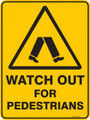 Warning  Sign - WATCH OUT FOR PEDESTRIANS