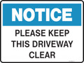 NOTICE - PLEASE KEEP THIS DRIVEWAY CLEAR