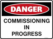 DANGER - COMMISSIONING IN PROGRESS