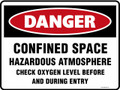 DANGER - CONFINED SPACE HAZARDOUS ATMOSPHERE CHECK OXYGEN LEVEL
