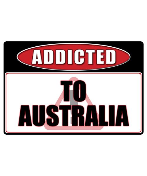 Australia - Addicted Warning Sticker