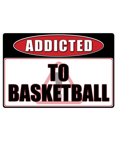 Basketball - Addicted Warning Sticker
