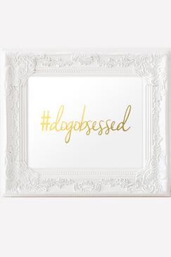 #Dogobsessed Gold Foil Art Print