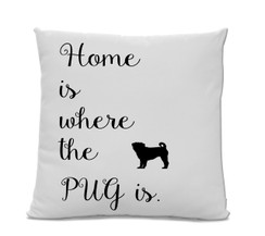 Home is Where the Pug Is Pillow