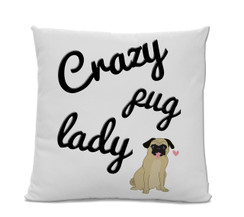 Crazy Pug Lady Pillow