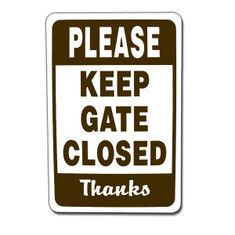 "Please Keep Gate Closed Thanks Sign / 12""W x18""H / Wht & Brn"