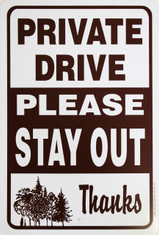 "Private Drive Stay Out Sign / 12""x18"" / Wht & Brn"