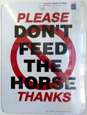 "Please Don't Feed the Horse Thanks / 9""x12"" / White & Red & Black"