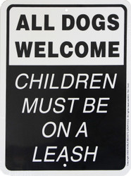 """ALL DOGS WELCOME Children must be on a leash / 9""""x12"""" / White & Black"""