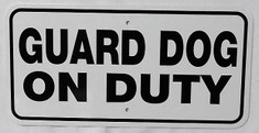 "Guard Dog on Duty / 6""H x12""W / White & Black"