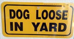 """DOG LOOSE IN YARD / 6""""H x12""""W / Yellow & Black"""