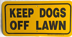 "KEEP DOGS OFF LAWN / 6""H x 12""W / Yellow & Black"