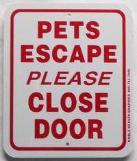 "Pets Escape Please Close Door / 5""W x 6""H / White & Red"
