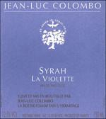 Jean-Luc Colombo Syrah La Violette