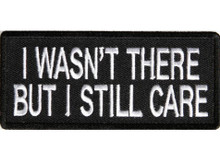 I wasn't there but I still care Patch Biker Patch