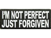 I'm Not Perfect Just Forgiven Biker Patch