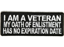 I Am A Veteran My Oath of Enlistment Has No Expiration Date Biker Patch