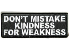 Don't Mistake Kindness for Weakness Biker Patch