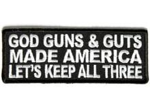 God Guns & Guts Made America Lets Keep All Three Biker Patch