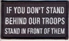 If You Don't Stand Behind Our Troops Stand in Front Of Them Patch Biker Patch