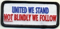 United We Stand NOT Blindly We Follow Patch  Biker Patch