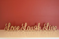 7cm tall Freestanding wooden words set Love Live Laugh