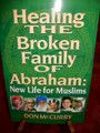 Healing The Broken Family Of Abraham (New Life For Muslims)
