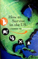 How To Survive In The U.S.:  A Handbook For Internationals