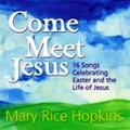 Come Meet Jesus (Downloadable Songbook)