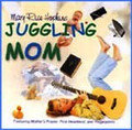 Juggling Mom (Performance and Stereo Tracks Emailed)