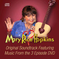 Mary Rice Hopkins (CD from 3 Episode DVD)