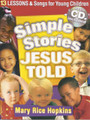 Simple Stories Jesus Told (Curriculum with CD)