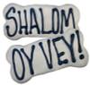 > Oy Vey / Shalom Bone