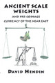 Ancient Scale Weighs and Pre-Coinage Currency of the Near East by David Hendin