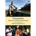 Amazonia:  Shamanic Healing Ceremonies (DVD)