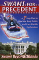 Swami for Precedent: A 7-Step Plan to Heal the Body Politic and Cure Electile Dysfunction