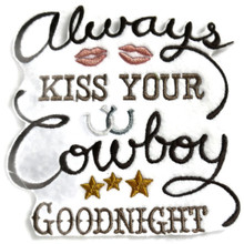 Always Kiss Your Cowboy Goodnight