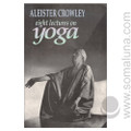 Eight Lectures on Yoga 1991 Aleister Crowley