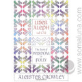 Liber Aleph, The Book of Wsdom or Folly 1991 Aleister Crowley