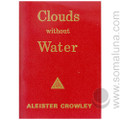 Clouds Without Water 1974 Aleister Crowley