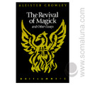 The Revival of Magick and Other Essays 1998 Aleister Crowley