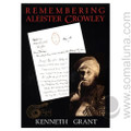 Remembering Aleister Crowley 1991 Kenneth Grant