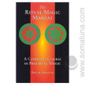 The Ritual Magic Manual 1999 David Griffin