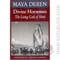 Divine Horsemen: The Living Gods of Haiti 2004 Maya Deren & Joseph Campbell