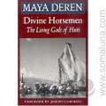 Divine Horsemen: The Living Gods of Haiti 2004 Maya Deren & Joseph Campbell