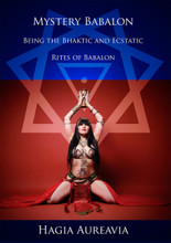 Mystery Babalon: The Bhaktic and Ecstatic Rites of Babalon