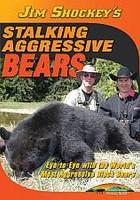Jim Shockey Stalking Aggressive Bears SW9094 DVD