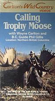 Carltons Calls Calling Trophy Moose with Wayne Carlton 70682 DVD Format