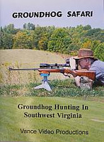 Vance Video Productions Groundhog Safari Groundhog Hunting in Southwest Virginia DVD