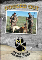 Montana Doggers Dogged Out - The Fine Art Of Decoying Coyotes DVD